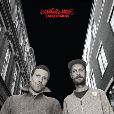 sleaford_mods_english_tapas_grande