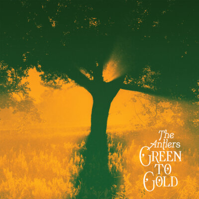 TheAntlers-GreenToGold